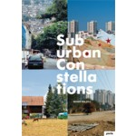 Suburban Constellations. Governance, Land, and Infrastructure in the 21st Century | Roger Keil | 9783868592313