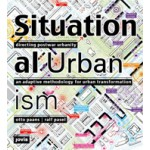 SITUATIONAL URBANISM. Directing Post-War Urbanity. An Adaptive Methodology for Urban Transformation | Otto Paans, Ralf Pasel | 9783868592580