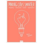 Making Cities Smarter. Designing Interactive Urban Applications | Martin Tomitsch | 9783868594928 | JOVIS Publishers