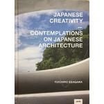 Japanese Creativity. Contemplations on Japanese Architecture | Yuichiro Edagawa | 9783868595086