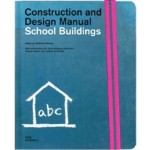 School Buildings. Construction and Design Manual | Natascha Meuser | 9783869220383