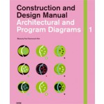Architectural and Program Diagrams 1. Construction and Design Manual | Kim Seonwook | 9783869222226