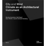 City and Wind. Climate as an Architectural Instrument | Mareike Krautheim, Ralf Pasel, Sven Pfeiffer, Joachim Schultz-Granberg | 9783869223100