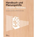 Urbaner Holzbau. Handbuch und Planungshilfe | Peter Cheret, Kurt Schwaner, Arnim Seidel | 9783869223698