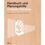 Urbaner Holzbau. Handbuch und Planungshilfe | Peter Cheret, Kurt Schwaner, Arnim Seidel | 9783869223698