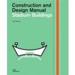 Stadium Buildings. Construction and Design Manual | Martin Wimmer | 9783986664152