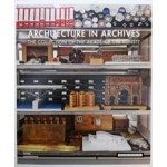 ARCHITECTURE IN ARCHIVES THE COLLECTION OF THE AKADEMIE DER KUNSTE | DOM publishers | 9783869225524