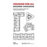 Housing for All. Building Catalogue | Paul Andreas, Karen Jung, Peter Cachola Schmal | 9783869227238 | DOM, DAM