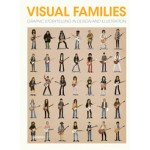 Visual Families. Graphic Storytelling in Design and Illustration | Antonis Antoniou, Robert Klanten, Hendrik Hellige, Sven Ehmann | 9783899555400