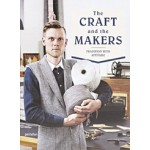 The Craft and The Makers. Between Tradition and Attitude   Duncan Campbell, Charlotte Rey, Marie Le Fort   9783899555486