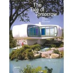 The Tale of Tomorrow. Utopian Architecture in the Modernist Realm | 9783899555707 | gestalten