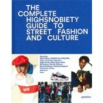 The Incomplete Highsnobiety Guide to Street Fashion and Culture | 9783899555806 | gestalten