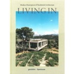 Living in Modern Masterpieces of Residential Architecture   Andrew Trotter, Mari Luz   9783899558586   gestalten
