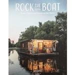ROCK THE BOAT Boats, Cabins and Homes on the Water |  Gestalten | 9783899559163