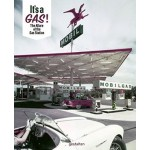 It's a GAS! The Allure of the Gas Station | Sascha Friesike | 9783899559286 | gestalten