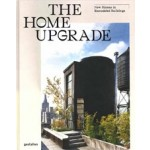 The Home Upgrade. New Homes in Remodeled Buildings | Tessa Pearson | 9783899559798 | Gestalten Verlag