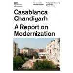 Casablanca Chandigarh. A Report on Modernization | Tom Avermaete, Maristella Casciato | 9783906027364