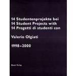 14 Student Projects with Valerio Olgiati 1998-2000 | 9783907631041