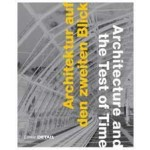 Architecture and the Test of Time. A critical look at remarkable structures
