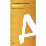 Architekturführer Moskau | Peter Knoch, Philipp Meuser | 9783938666982