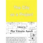 The City as a Project | Pier Vittorio Aureli | 9783944074061