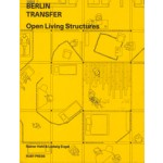 BERLIN TRANSFER. Open Living Structures | Rainer Hehl, Ludwig Engel | 9783944074191