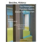 Besides, History: Go Hasegawa, Kersten Geers, David Van Severen | iovanna Borasi | 9783960983729 | walter konig