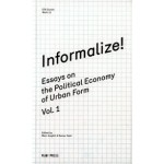Informalize! Essays on The Political Economy of Urban Form | Marc Angelil, Rainer Hehl | 9783981343663