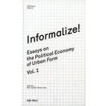 Informalize! Essays on The Political Economy of Urban Form | Marc Angelil, Rainer Hehl | 9783981343663