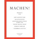 MACHEN! Die deutschen Gewinner der Holcim Awards 2011/2012 | Der Holcim Foundation for Sustainable Construction | 9783981343670