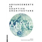 ALIVE. Advancements in adaptive architecture | Manuel Kretzer, Ludger Hovestadt | 9783990436677