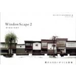 WindowScape 2 | Yoshiharu Tsukamoto, Momoyo Kaijima | 9784845913220