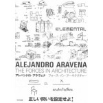 Alejandro Aravena. The Forces in Architecture | Alejandro Aravena | 9784887063204 | TOTO