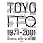 TOYO ITO 1. Collected Works 1971-2001 | 9784887063372