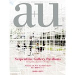 Serpentine Gallery Pavilions 2000-2013 | a+u Special Issue | 9784900211742