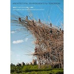 ARCHITECTURAL ENVIRONMENTS for TOMORROW. New Spatial Practices in Architecture and Art