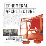 EPHEMERAL ARCHITECTURE. 100 projects 1000 ideas | Alex Sanches Vidiella | 9788415967705 | promopress