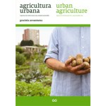 Urban Agriculture. Spaces of Cultivation For a Sustainable City | Graciela Arosemena | 9788425224232