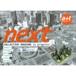 Next. Collective Housing in Progress | Aurora Fernández Per, Javier Mozas, Javier Arpa | 9788461386765