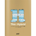 This is Hybrid. An Analysis of Mixed-Use Buildings | Aurora Fernández Per, Javier Mozas, Javier Arpa | 9788461464524
