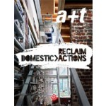 a+t 41. RECLAIM. Domestic Actions | a+t magazine | 9788461641376