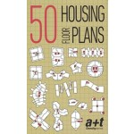 50 HOUSING FLOOR PLANS. Designing cards | a+t research group | 9788469789681