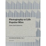 Photography or Life & Popular Mies | Juan José Lahuerta | 9788493923143