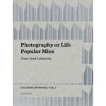 Photography or Life & Popular Mies | Juan José Lahuerta | 9788493923143