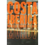 Costa Ibérica. MVRDV. Upbeat to the Leisure City | MVRDV, Winy Maas, Jacob van Rijs | 9788495273192