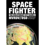 Spacefighter. the Evolutionary City (game:) | MVRDV, Delft School of Design | 9788496540736