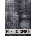 PUBLIC SPACE. The Familiar Into The Strange | Juul Frost Architects | 9788792700032