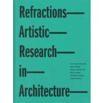 Refractions. Artistic Research in Architecture | 9788792700148