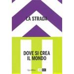 The street - La Strada. Where the world is made - Dove si crea il Mondo. volume 2 | Hou Hanru (eds.) | 9788822903013 | Quodlibet