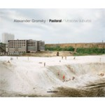 Pastoral. Moscow Suburbs | Alexander Gronsky | 9788869654695